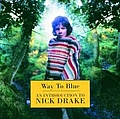 Nick Drake - Way To Blue - An Introduction To Nick Drake album