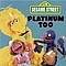 Sesame Street - Platinum Too album