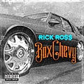 Rick Ross - Box Chevy album