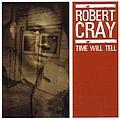 Robert Cray - Time Will Tell album
