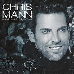 Chris Mann - I'll Be Home For Christmas альбом
