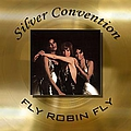 Silver Convention - Silver Convention - Fly Robin Fly альбом