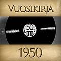 Tapio Rautavaara - Vuosikirja 1950 - 50 hittiä album