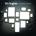 Tim Hughes - Love Shine Through album