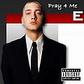 Eminem - Pray 4 Me album