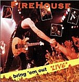 Firehouse - Bring 'Em Out Live album