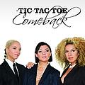 Tic Tac Toe - Comeback album