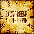 Jack Greene - All The Time album