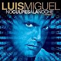 Luis Miguel - No Culpes A La Noche - Club Remixes album