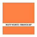 Matt Wertz - Orange album