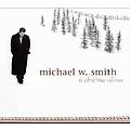 Michael W. Smith - The Christmas Collection album