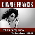 Connie Francis - Who's Sorry Now?...The Early Years 1955-58 album