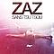 Zaz - Sans Tsu Tsou альбом