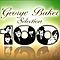 George Baker Selection - George Baker Selection 100 альбом