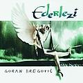 Goran Bregovic - Ederlezi album
