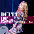Delta Goodrem - Live At The Max Sessions альбом