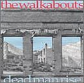 The Walkabouts - Dead Man Rise album