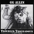 Gg Allin - The Troubled Troubadour альбом