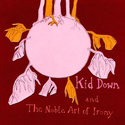 Kid Down - The Noble Art Of Irony альбом
