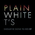 Plain White T's - Should've Gone to Bed альбом