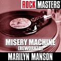 Marilyn Manson - Rock Masters: Misery Machine (Reworked) альбом