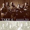 Take 6 - Greatest Hits album