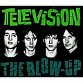 Television - The Blow Up (CD1) альбом