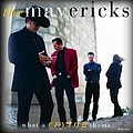 The Mavericks - What A Crying Shame album