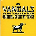 The Vandals - Play Really Bad Original Country Tunes album