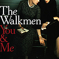 The Walkmen - You & Me album