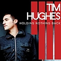 Tim Hughes - Holding Nothing Back album