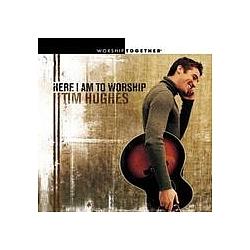 Tim Hughes - Here I Am To Worship album