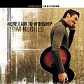 Tim Hughes - Here I Am To Worship album