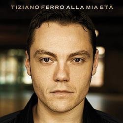 Tiziano Ferro - Alla Mia Età album