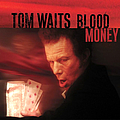 Tom Waits - Blood Money album