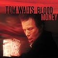 Tom Waits - Blood Money album