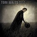 Tom Waits - Mule Variations album