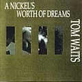 Tom Waits - A Nickel's Worth of Dreams album