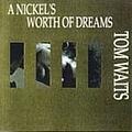 Tom Waits - A Nickel's Worth of Dreams album