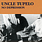Uncle Tupelo - No Depression album