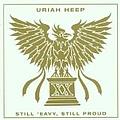 Uriah Heep - Still 'Eavy, Still Proud альбом