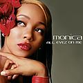Monica - All Eyez On Me альбом