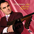 Morrissey - You Are The Quarry album