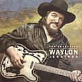 Waylon Jennings - The Essential Waylon Jennings album