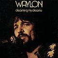 Waylon Jennings - Dreaming My Dreams album