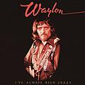 Waylon Jennings - I've Always Been Crazy album