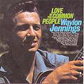Waylon Jennings - Love of the Common People album