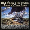 Waylon Jennings - Between the Rails: America's Train Songs album