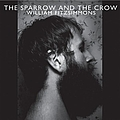 William Fitzsimmons - The Sparrow And The Crow album