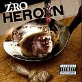 Z-Ro - Heroin альбом